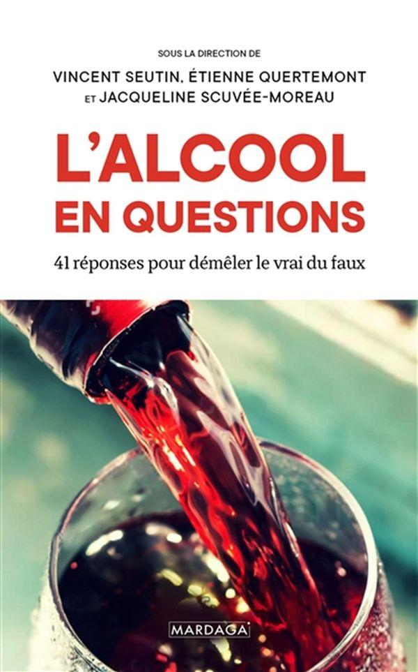 L'alcool en questions : 41 réponses pour démêler le vrai du faux