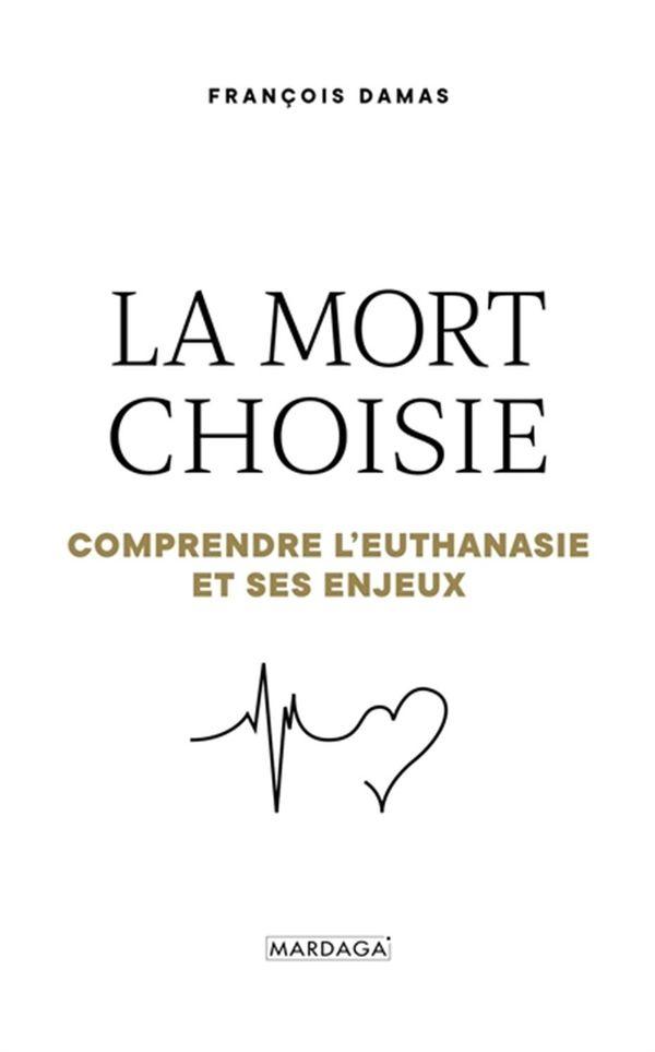 Euthanasie L'  Plaidoyer pour une mort choisie