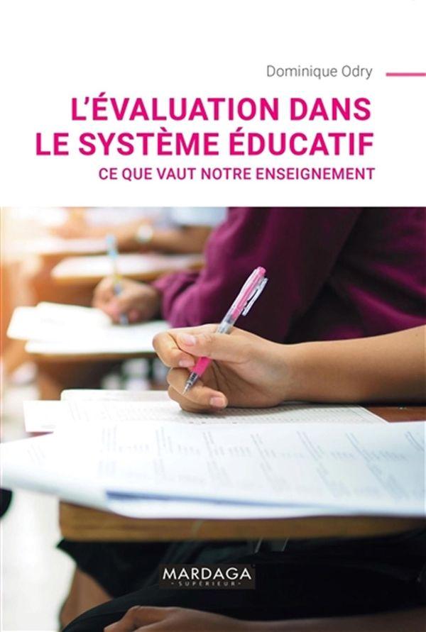 L'évaluation dans le système éducatif : ce que vaut notre enseignement