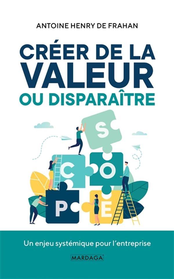 Créer de la valeur ou disparaître : Un enjeu systémique pour l'entreprise