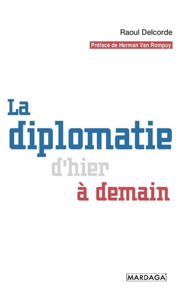 Diplomatie d'hier à demain