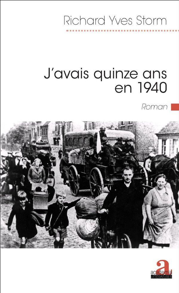 J'AVAIS QUINZE ANS EN 1940