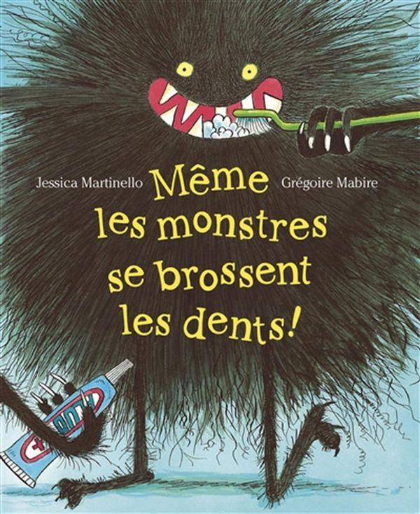 Même les monstres se brossent les dents!