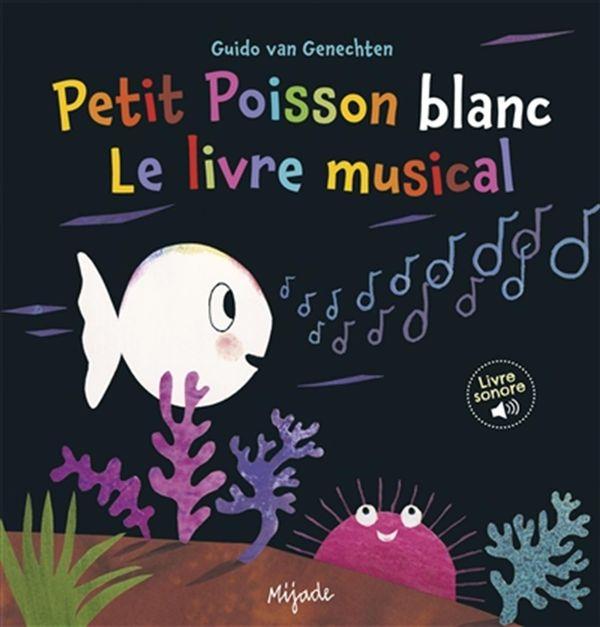 Petit Poisson blanc - Le livre musical