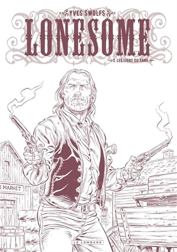 Lonesome 03 : Les liens du sang - Édition spéciale
