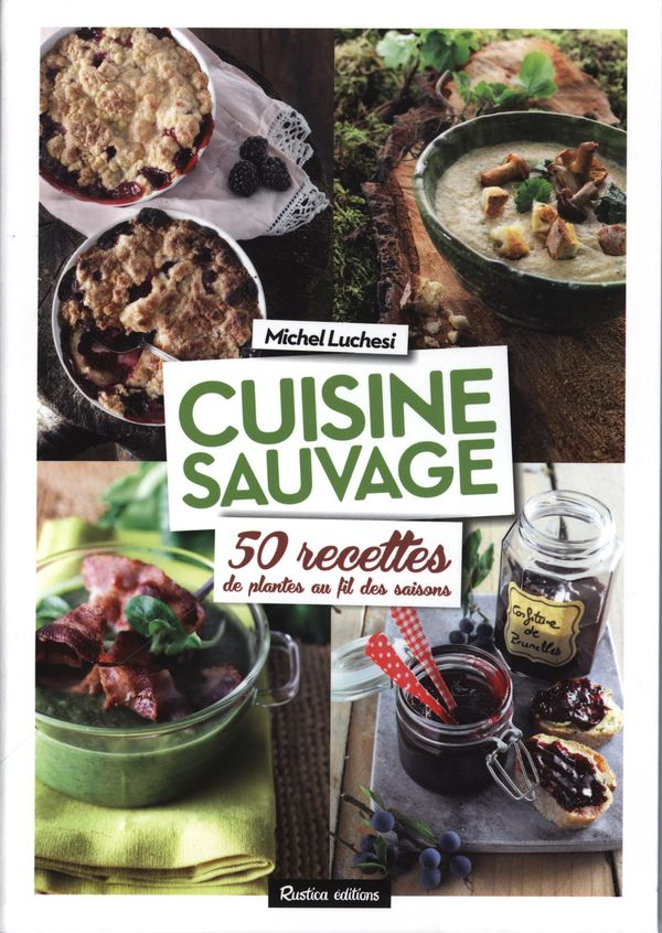 Cuisine sauvage 50 recettes de plantes au fil des - Cuisine plantes sauvages ...