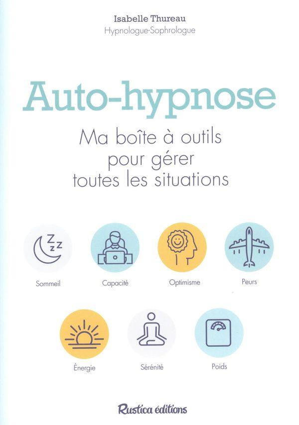 Auto-hypnose :  Ma boîte à outils pour gérer toutes les situations