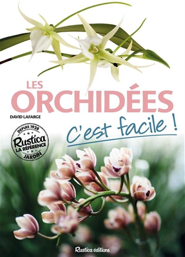Les orchidées, c'est facile !