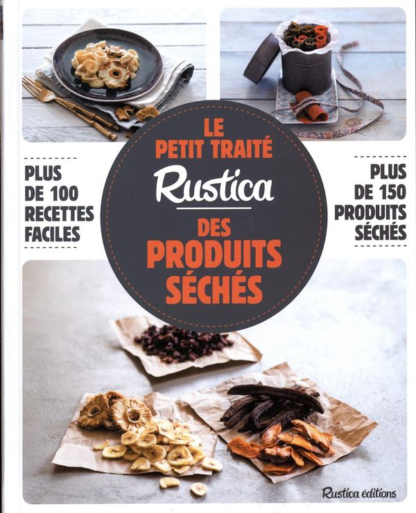 Le petit traité Rustica des produits séchés