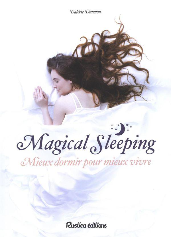 Magical sleeping : Mieux dormir pour mieux vivre