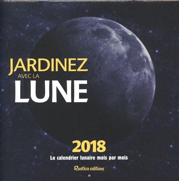 Calendrier : Jardinez avec la Lune 2018