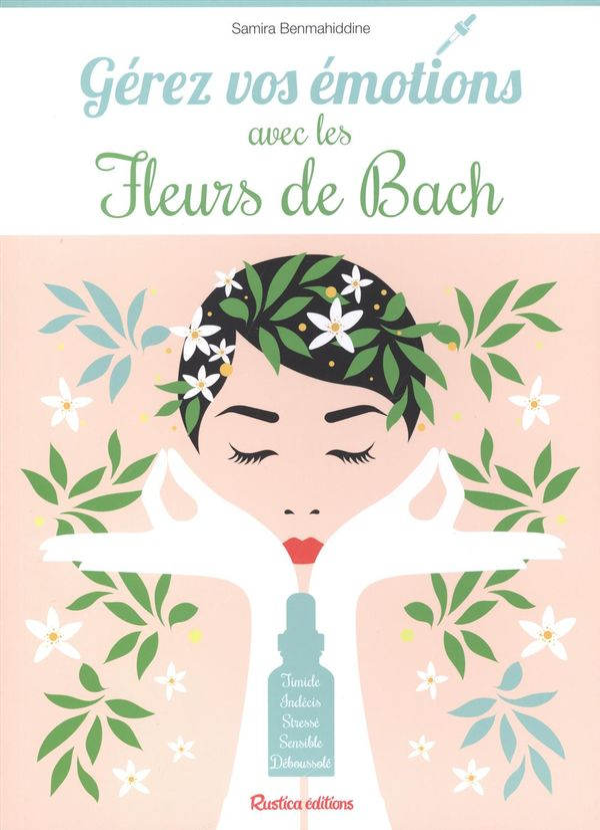 Gérez vos émotions avec les fleurs de Bach