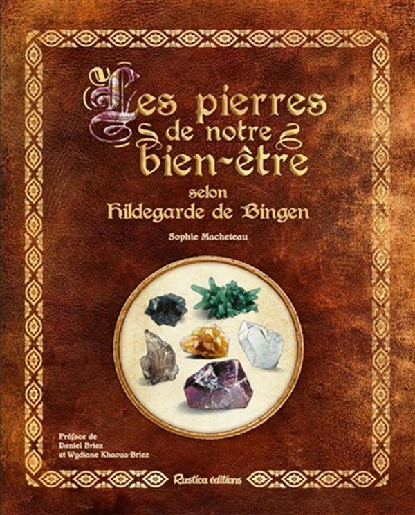 Les pierres de notre bien-être selon Hildegarde de Bingen