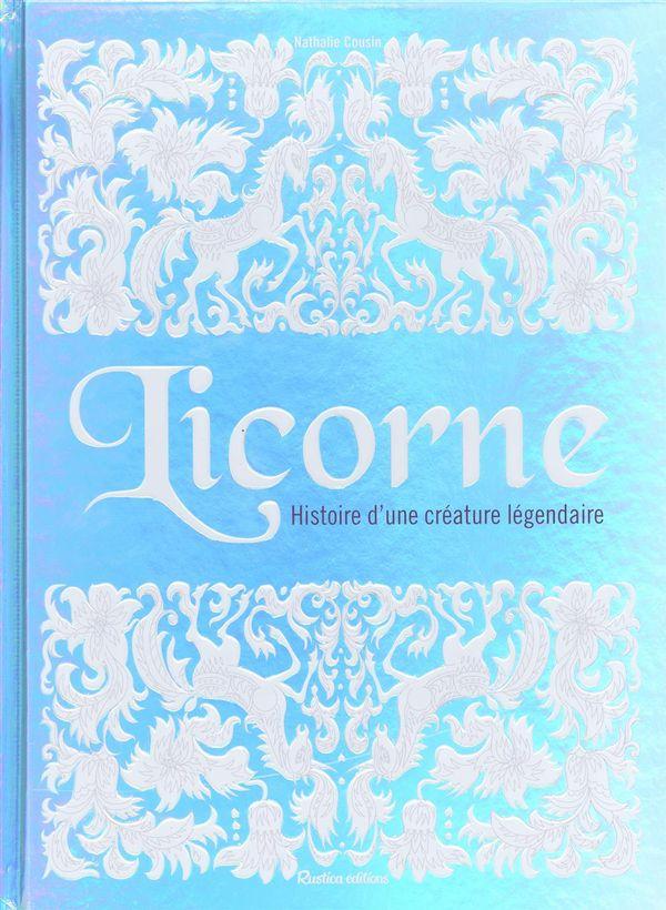 Licorne : Histoire d'une créature légendaire