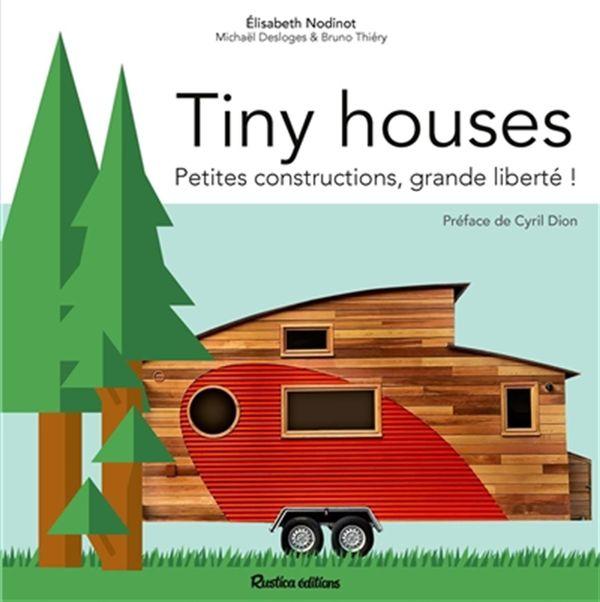 Tiny houses : Petites constructions, grande liberté!