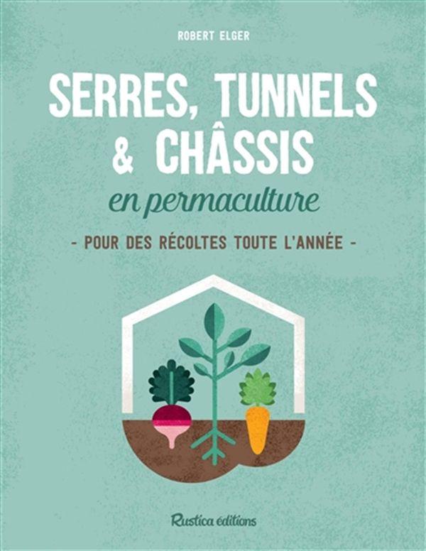 Serres, tunnels & châssis en permaculture