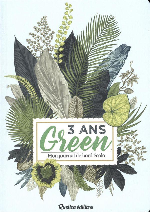3 ans Green : Mon journal de bord écolo