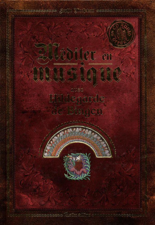 Méditer en musique avec Hildegarde de Bingen + CD