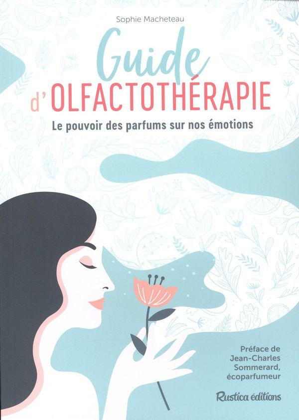 Guide d'olfactothérapie : Le pouvoir des parfums sur nos émotions