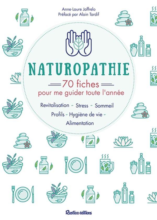 Naturopathie : 70 fiches pour me guider toute l'année