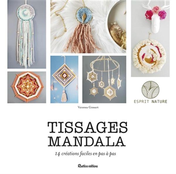 Tissages mandala : 14 créations faciles en pas à pas