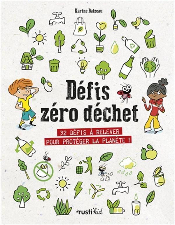 Défis zéro déchet! 32 défis à relever pour protéger la planète!