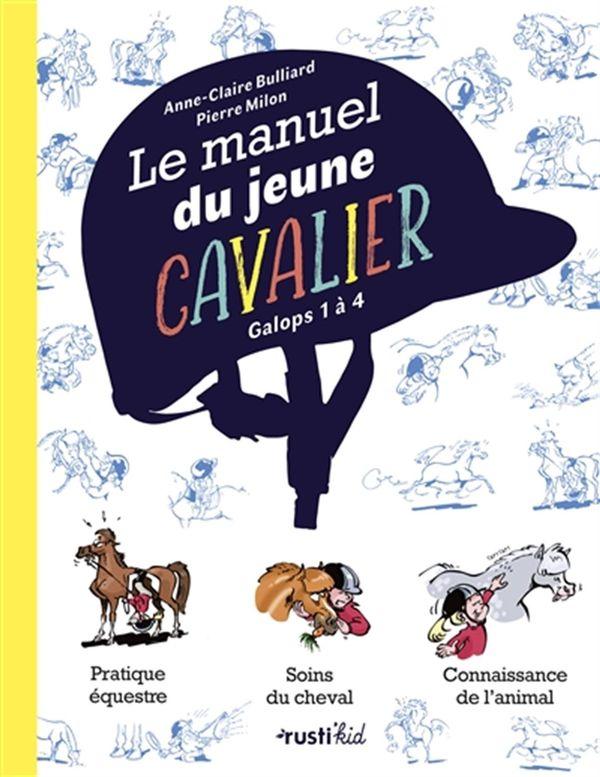 Le manuel du jeune cavalier : Galops 1 à 4