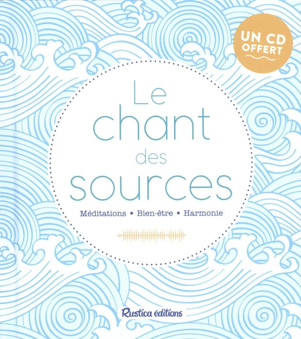 Le chant des sources + CD