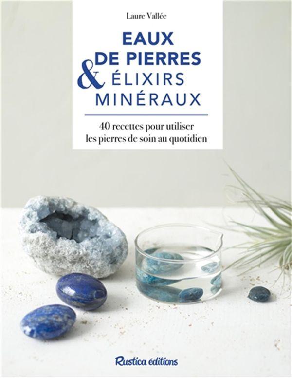 Eaux de pierres & elixirs minéraux