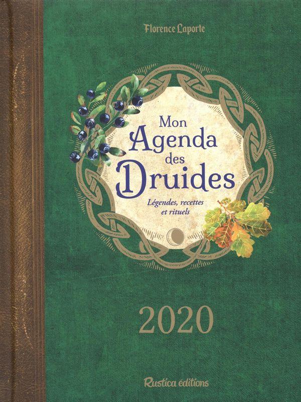 Mon agenda des Druides 2020 : Légendes, recettes et rituels