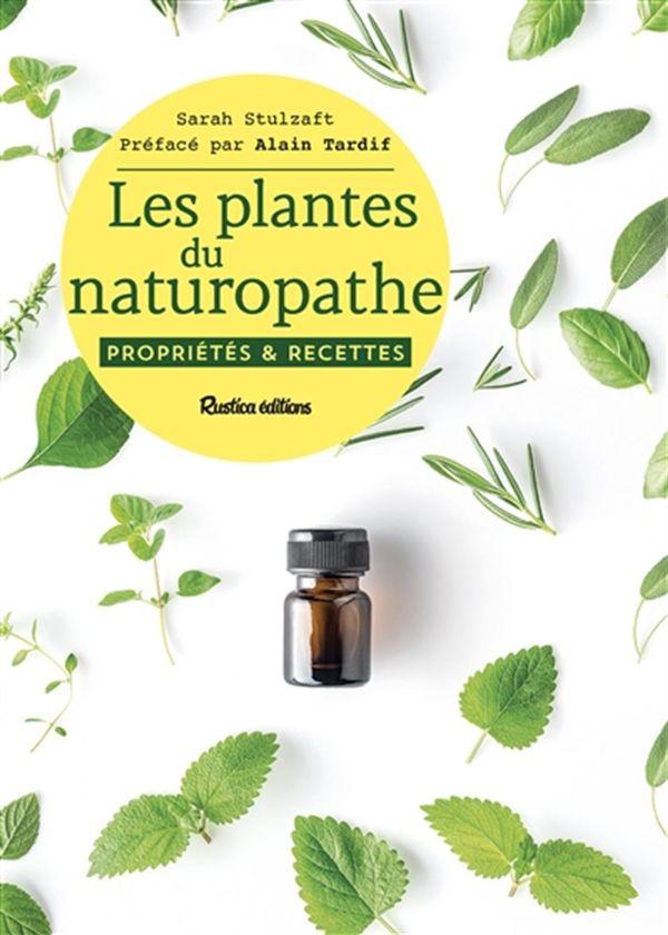 Plantes du naturopathe Les  propriétés et recettes