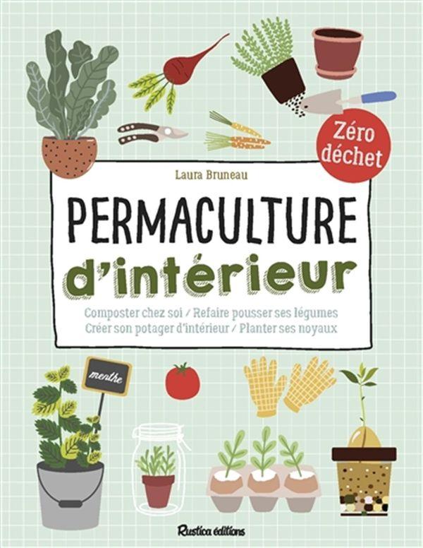 Permaculture d'intérieur : Composter chez soi - Refaire pousser ses légumes - Créer son potager