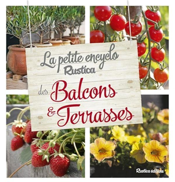 Petite encyclo Rustica des plantes de balcons et terrasses La