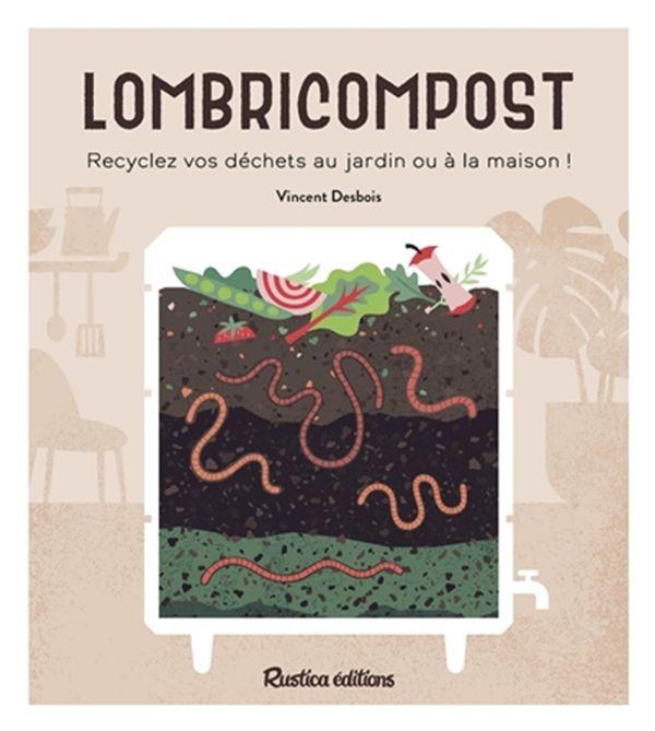Lombricompost : Recyclez vos déchets au jardin ou à la maison!