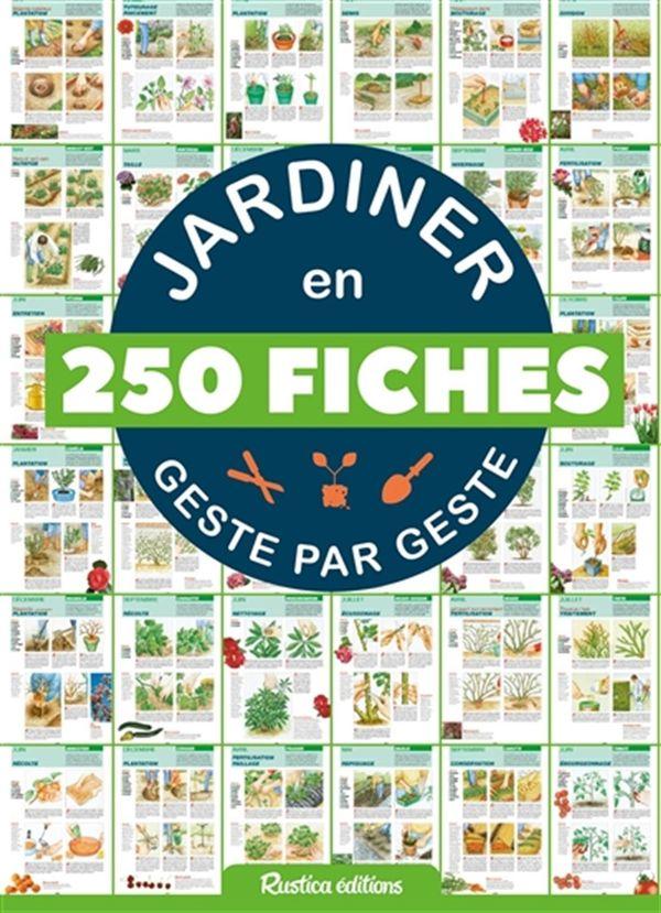 Jardiner en 250 fiches geste par geste N.E.