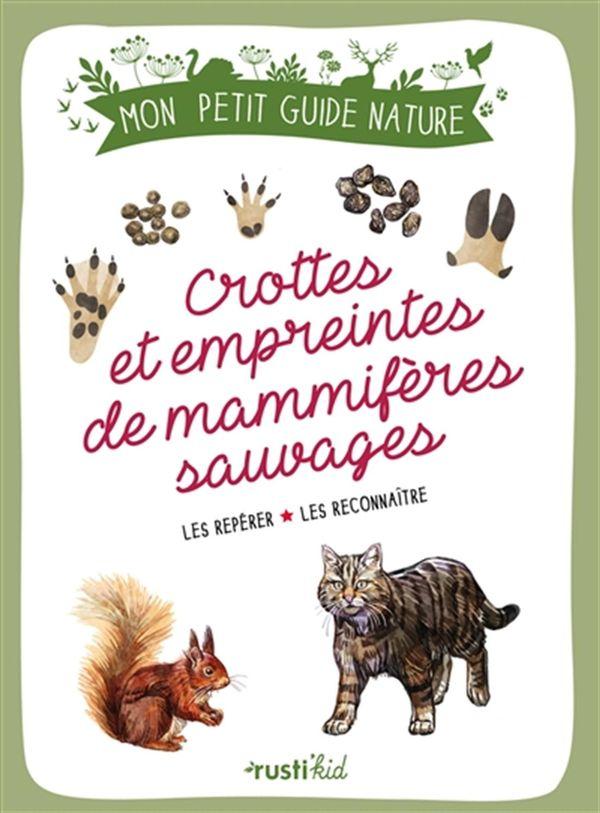 Crottes et empreintes de mammifères sauvages : Les repérer - Les reconnaître