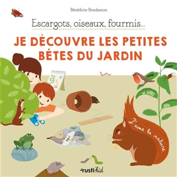 Escargots, oiseaux, fourmis...- Je découvre les petites bêtes du jardin