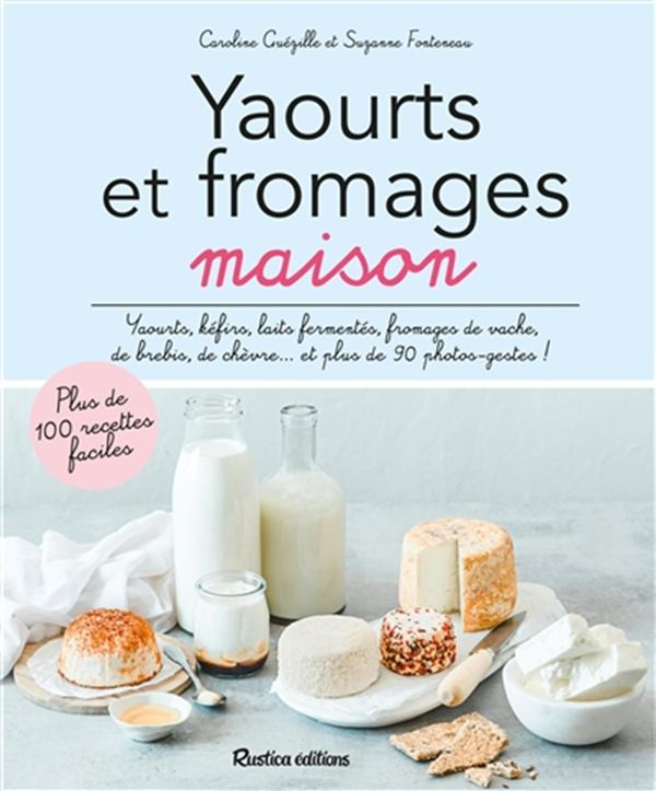 Yaourts et fromages maison