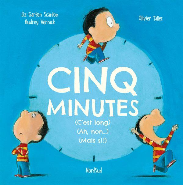 Cinq minutes (C'est long) (Ah non...) (Mais si!)