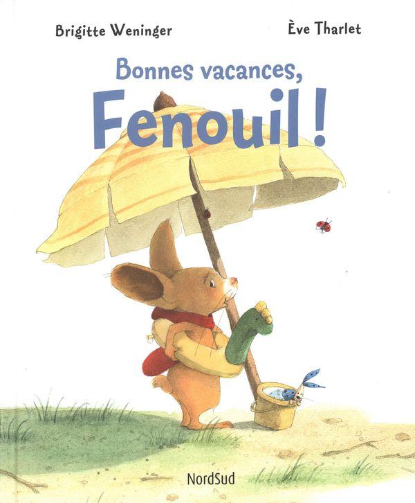 Bonnes vacances, Fenouil !