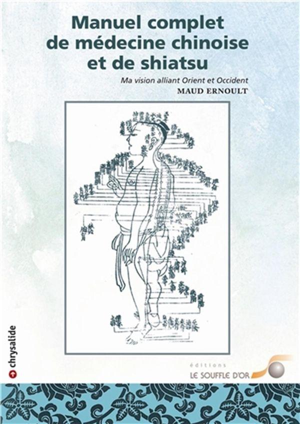 Manuel complet de médecine chinoise et de shiatsu 2e édition