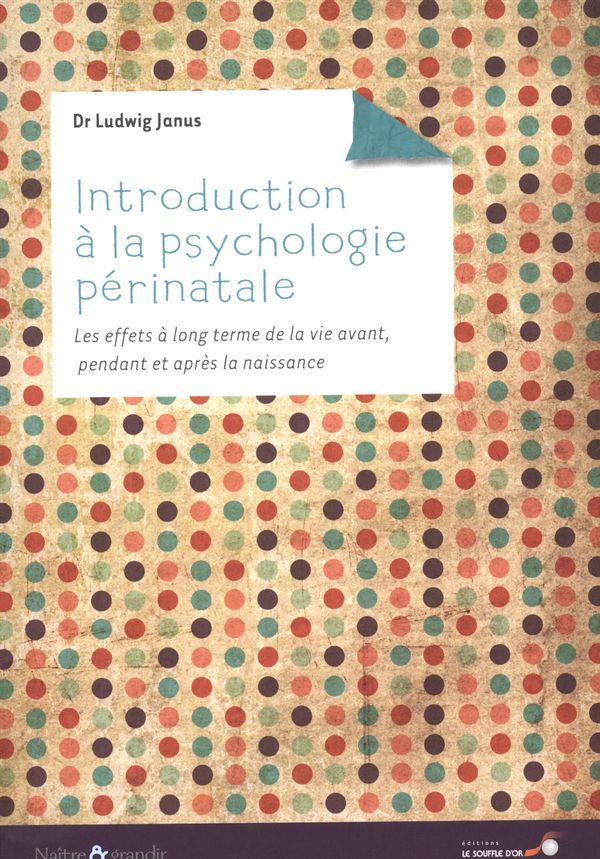 Introduction à la psychologie périnatale  Les effets à long terme de la vie avant...