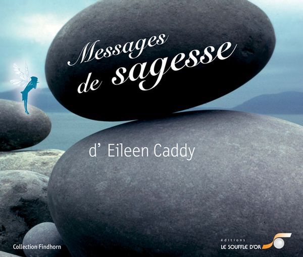 Messages de sagesse d'Eileen Caddy 3e édition
