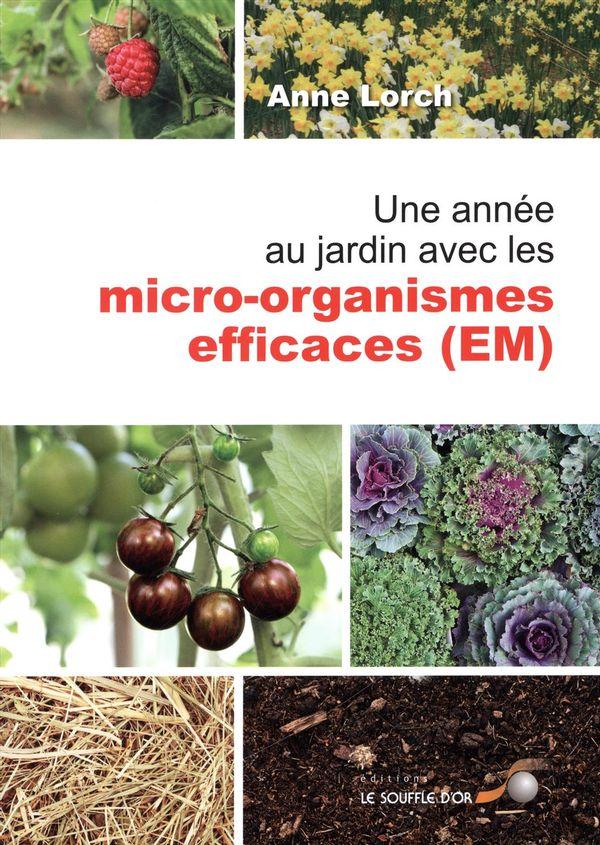 Une année au jardin avec les micro-organismes efficaces (EM)