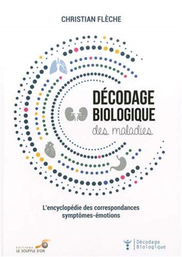 Décodage biologique des maladies N.E.  L'encyclopédie des correspondances symptômes