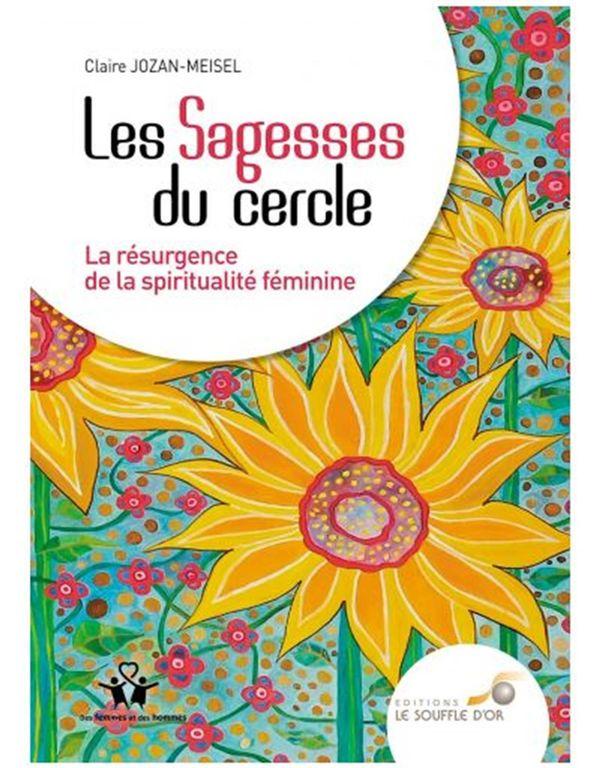 Les Sagesses du cercle : La résurgence de la spiritualité féminine