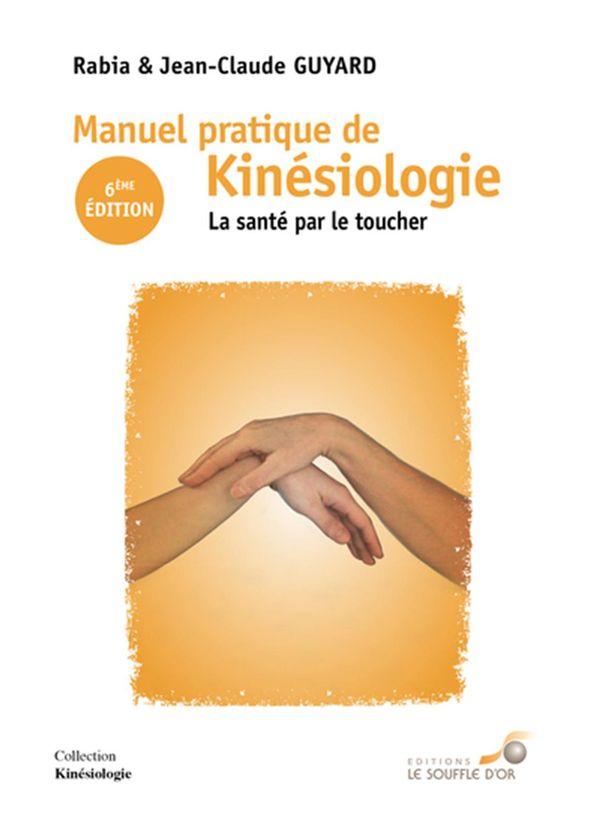 Manuel pratique de kinésiologie :  La Santé par le toucher N.E.