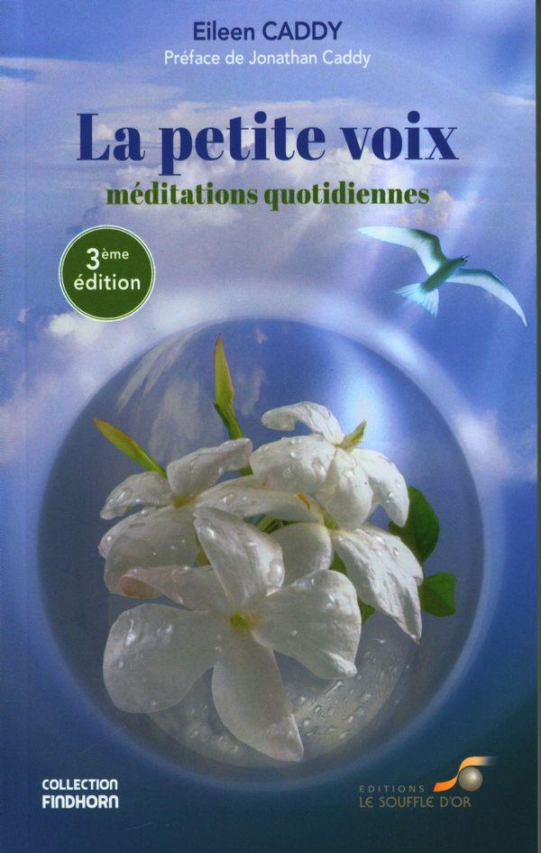 La petite voix : Méditations quotidiennes - 3e édition