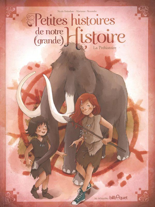 Petites histoires de notre (grande) Histoire 03 : La Préhistoire