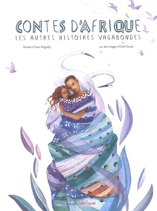 Contes d'Afrique 02 : Les autres histoires vagabondes